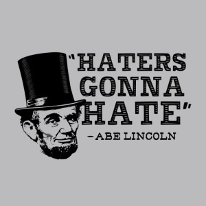 Haters Gonna Hate - Abe